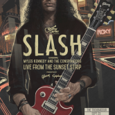 A GUITAR CENTER & DIRECTV ORIGINAL SLASH FEAT. MYLES KENNEDY & THE CONSPIRATORS PRESENTED BY GIBSON & EPIPHONE