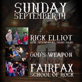 RICK ELLIOT & THE SECONDHAND SMOKE BAND, FAIRFAX SCHOOL OF ROCK, GOD'S WEAPON