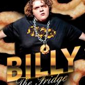 BILLY THE FRIDGE, THE CHOSEN ONE