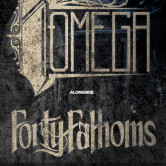 I, OMEGA, FORTY FATHOMS