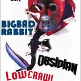BIG BAD RABBIT, OBSIDIAN, LOWCRAWL