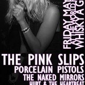 THE PINK SLIPS, PORCELAIN PISTOLS, THE NAKED MIRRORS, MR. WHITE, HURT & THE HEARTBEAT, THE LOVE-INNS