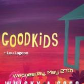 GOODKIDS, THE KANONICS, LOU LAGOON