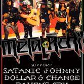 METALACHI, SATANIC JOHNNY, DOLLAR & CHANGE, RAVEN'S CRY