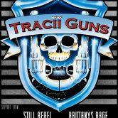 TRACII GUNS, STILL REBEL, BRITTANY'S RAGE, TANGENT