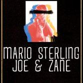 MARIO STERLING, JOE & ZANE