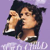 WILD CHILD : A JIM MORRISON CELEBRATION CONCERT