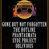 GONE BUT NOT FORGOTTEN, THE HOTLINE, PHANTASMATA, SYDE PROJECT, OBLIVIOUS, DISCIPLES OF THE CANYON
