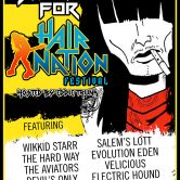 BATTLE FOR HAIR NATION HOSTED BY EDDIE TRUNK FEAT. WIKKID STARR, THE HARD WAY, SALEM'S LOTT, EVOLUTION EDEN, THE AVIATORS, VELICIOUS, DEVIL'S ONLY, ELECTRIC HOUND