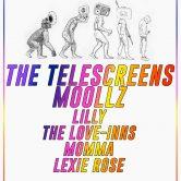 THE TELESCREENS + MOOLLZ, LILLY, THE LOVE-INNS, MOMMA, LEXIE ROSE
