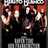 BEASTO BLANCO, RAVEN TIDE, OUR FRANKENSTIEN