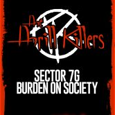 THE THRILL KILLERS, SECTOR 7G, BURDEN ON SOCIETY