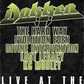 DOKKEN, THE HARD WAY, EVOLUTION EDEN, DIVINE INTERVENTION, LOST LEGACY, KC MOBLEY