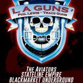 LA GUNS, THE AVIATORS, STATELINE EMPIRE, BLACK MARKET UNDERGROUND, DIGITAL MASQURADE