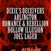 DIXIE'S DECEIVERS, ARLINGTON, ROMANCE & REBELLION, HOLLOW ILLUSION, JOEL LAGER