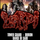 LORDI, TOWER GUARD, DURION, DANSE DE SADE