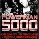POWERMAN 5000, KNEE HIGH FOX, STATELINE EMPIRE, 7 DAYS AWAY, ABSOLUTE THRESHOLD