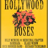 HOLLYWOOD ROSES, BILLY McNICOL w/ MEDICINAL CHAPTER, NICK BRODEUR BAND, RICHARD TICHELMAN, KAYLER STALLINGS