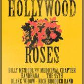 HOLLYWOOD ROSES, BILLY McNICOL w/ MEDICINAL CHAPTER, NICK BRODEUR BAND, THE 95TH, BLAKK WIDOW, RICHARD TICHELMAN, KAYLER STALLINGS