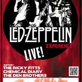THE LED ZEPPELIN EXPERIENCE, THE RICKY FITTS, CHEMICAL DIARY, THE DEN BROTHERS