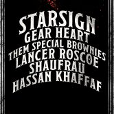 STARSIGN, THEM SPECIAL BROWNIES, LANCER ROSCOE, SHAU FRAU, HASSAN KHAFFAF