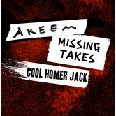 AKEEM, MISSING TAKES, COOL HOMER JACK