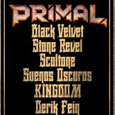 PRIMAL, BLACK VELVET, STONE REVEL, SCULTONE, SUENOS OSCUROS, KINGDOM, DERIK FEIN
