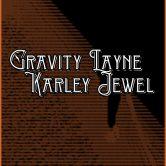 GRAVITY LAYNE, KARLEY JEWEL