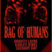 BAG OF HUMANS, GRAVITY LAYNE, KARLEY JEWEL, ZACHARY RAY