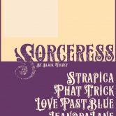 SORCERESS by Black Velvet, STRAPICA, PHAT TRICK, LOVE PAST BLUE, LEANDRA LANE