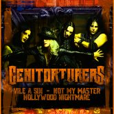 GENITORTURERS, VILE A SIN, NOT MY MASTER, HOLLYWOOD NIGHTMARE