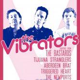 THE VIBRATORS, THE BASTARDS, TIJUANA STRANGLERS, ABERDEEN BRAT, TRIGGERED HEART, THE NEWPORTS