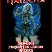 THE IRON MAIDENS, OBSIDIAN, FORGOTTEN LEGION, HAZARD