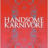 HANDSOME KARNIVORE