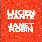 LUCIAN DANTE, JANET ROBIN