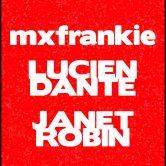 mxfrankie, LUCIEN DANTE, JANET ROBIN