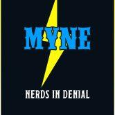 MYNE, NERDS IN DENIAL