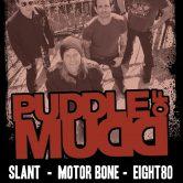 PUDDLE OF MUDD, SLANT, BRITTANY'S RAGE, MOTOR BONE, RUN AND HIDE, EIGHT80, PUSHING VERONICA
