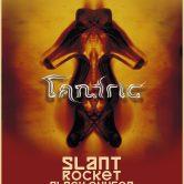 TANTRIC, SLANT, ROCKET, BLACK OXYGEN