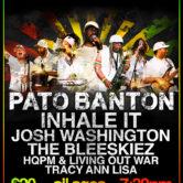 PATO BANTON, INHALE IT, JOSH WASHINGTON, THE BLEESKIEZ, HQPM & LIVING OUT WAR, TRACY ANN LISA