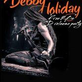 DEBBY HOLIDAY, LUJURIA, THE BOMB ROMANTICS, SHAUFRAU, ROYSE, CHRISTOPHER PILIGUIAN
