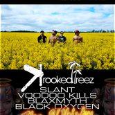 CRAZYTOWN, KROOKED TREEZ, SLANT, VOODOO KILLS, BLAXMYTH, BLACK OXYGEN