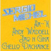 SERGIO MICHEL, AA-K, ANDY WADDELL, JAQ N GINA, CHELLO DECHANCE