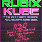 RUBIX CUBE, RDG, JOHNNY McCUAIG BAND, FIRST DATE FUCKERS, KALFAR, PACO LIPPS