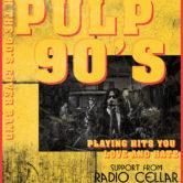 PULP 90's , SHAU FRAU, RADIO CELLAR, ANOMOLY