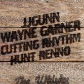 JJGUNN, WAYNE GARNER, CUTTING RHYTHM, HUNT RENNO