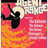 AGENT ORANGE, THE BASTARDS, THE DAFNEYS, VILE HUMOR, REDEEMERS, SATANIC JOHNNY