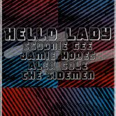 HELLO LADY, SCOONIE GEE, JAMIE HODES, ALEX COLE, THE SIDEMEN