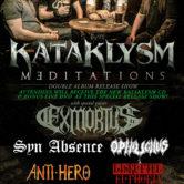 KATAKLYSM + EXMORTUS, SYN ABSENCE, OPHIUCHUS, ANTI-HERO, DISRUPTED EUPHORIA