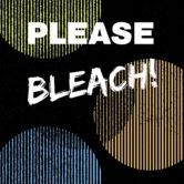 PLEASE, BLEACH